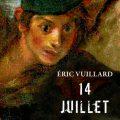 Ecrire à partir de Eric Vuillard «14 juillet»